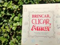 Brincar, Clicar, Amar - Resenha