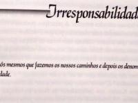 Irresponsabilidade #frasedasemana
