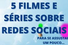 5 filmes e séries sobre redes sociais para se assustar, mas não surtar